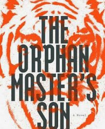 Book Review – 'The Orphan Master's Son' by Adam Johnson